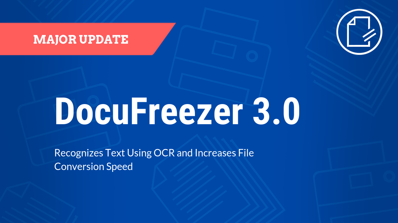 DocuFreezer 3.0 - Major update